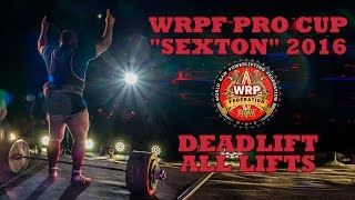 "WRPF PRO CUP ""SEXTON"" 2016 / DEADLIFT / ALL LIFTS"