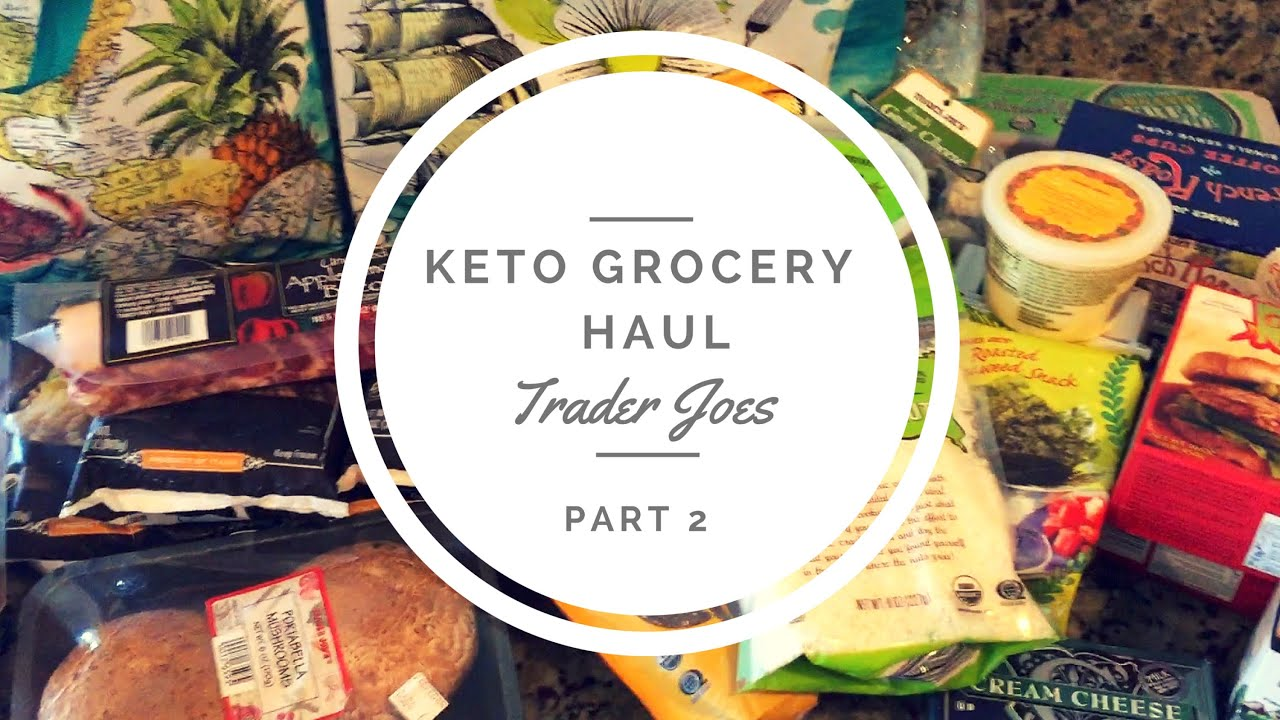 Keto Trader Joe\'s Grocery Haul Part 2 - Weight Loss - Low Carb ...