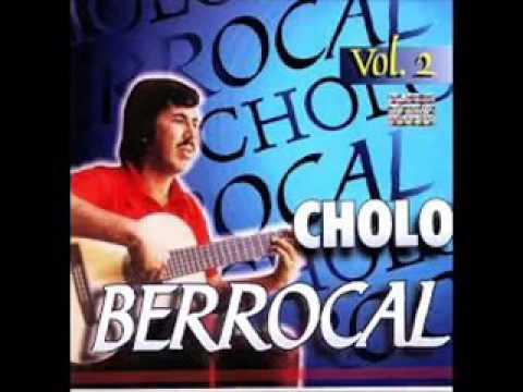 CHOLO BERROCAL - MIX DE ÉXITOS