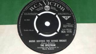 SPECTRUM - MUSIC SOOTHES THE SAVAGE BREAST - 1968