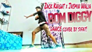 Bom Diggy || Zack Knight & Jasmin Walia|| Choreographed by sifat