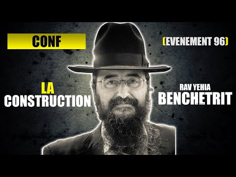 RAV BENCHETRIT - LA CONSTRUCTION
