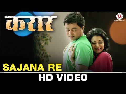 Sajana Re - Karaar (2017) Marathi Movie Full Video Song