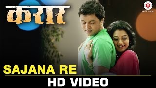 Download Hindi Video Songs - Sajana Re | Karaar | Subodh Bhave & Urmila Kothare | Shreya Ghoshal & Jasraj Joshi
