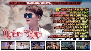 Maulana Wijaya Full Album Apa Kabar Mantan | Lagu Top 2021 Maulana Wijaya