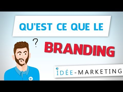 L'IMPORTANCE DU BRANDING EN MARKETING - Idée Marketing