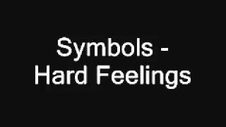 Symbols - Hard Feelings