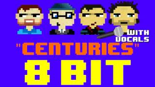 Centuries ft. John Browne (8 Bit Remix Cover Version) [Tribute to Fall Out Boy] - 8 Bit Universe