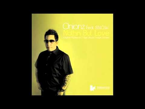 Onionz feat. Snow 'Nothin But Love' (Tiger Stripes Remix)