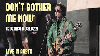 Don't Bother Me Now - Federico Borluzzi live in Aosta (Original song)