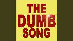 The Dumb Song