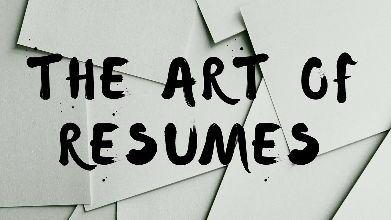 How To Write A Resume - The Art Of Resumes - YouTube
