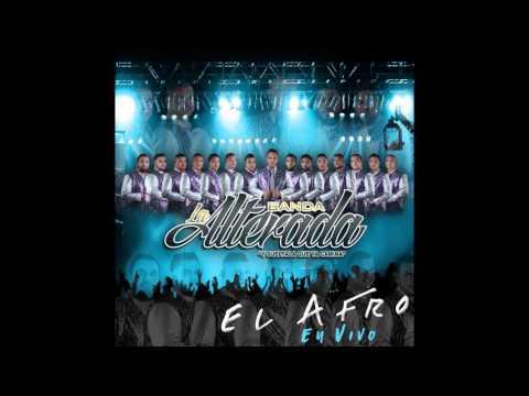Banda La Alterada- El Afro (en vivo)
