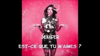 Jenifer - Est-ce que tu m'aimes ? (Paroles)