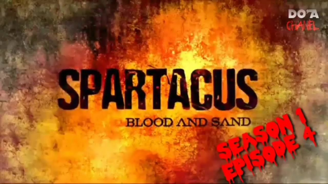 Download Spartacus blood and Sand 2010 Episode 4 Rangkuman Cerita Film Do'a Chanel