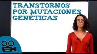 Transtornos por mutaciones genéticas