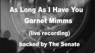 Garnet Mimms - As Long As I Have You (live recording)