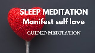 PROFOUND GUIDED SLEEP MEDITATION For manifesting self love  & restful sleep, Self love affirmations