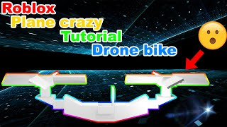 Roblox - Plane crazy {Tutorial} Drone bike