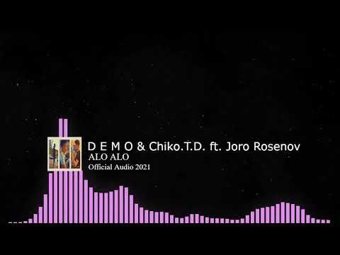 Download D E M O ❌ Chiko.T.D. ❌ Joro Rosenov   ALO ALO - АЛО АЛО     2021