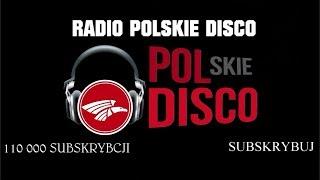 POLSKIE DISCO LIVE ???? RADIO 24/7 - Na żywo
