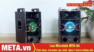 Reivew Cặp loa karaoke Microtek MTK-04 ấn tượng như trong phòng hát, tặng 2 micro không dây
