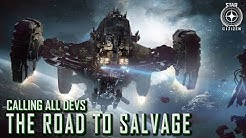 Star Citizen: Calling All Devs - The Road to Salvage