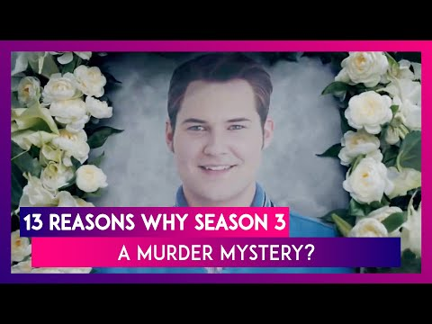 13 Reasons Why Season 3: All You Need To Know Before Episodes Start Streaming