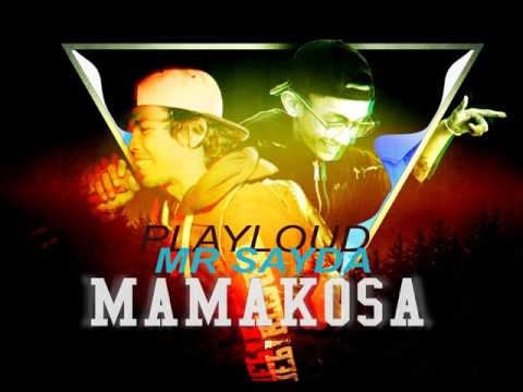 PLAYLOUD x MR SAYDA - MAMAKÔSA (Original Mix)