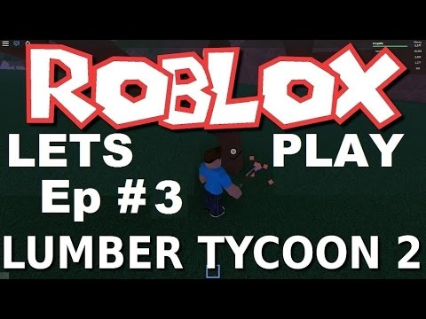 Download Lumber Tycoon 2 Ep 3 Lava Wood Forest Roblox MP3