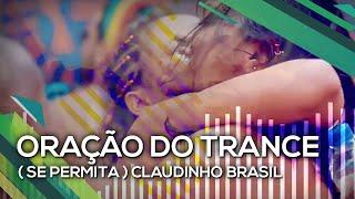 Baixar Se Permita (Oração do Trance) - Claudinho Brasil