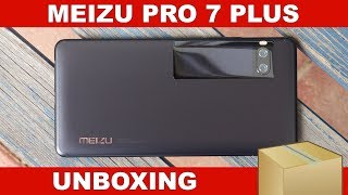 Meizu Pro 7 Plus Unboxing & First Impressions