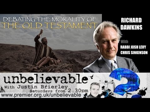 Richard Dawkins - Debating The Morality of the Old Testament - Unbelievable?