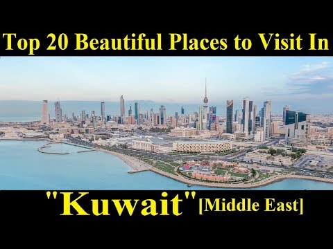 Top 20 Places to Visit in Kuwait [Middle East] - A Tour Through Images - Kuwait Tour Guide - KUWAIT