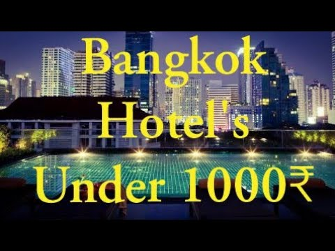Bangkok Hotels Under Rs1000