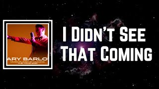 Gary Barlow - I Didn't See That Coming (Lyrics)