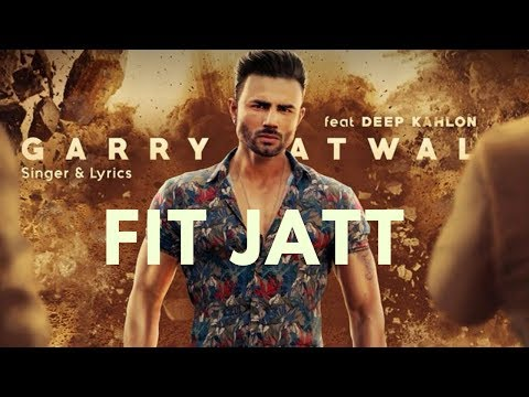Fit Jatt (Full Video) Garry Atwal Ft. Deep Kahlon I Rehaan Records I Latest Punjabi Song 2018