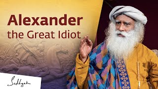 The One Intelligent Thing That Alexander Did - Sadhguru