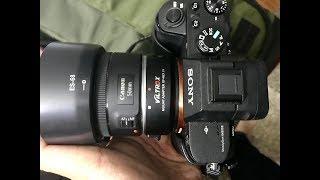 ทดสอบให้ดู ก่อนไปซื้อในงาน Zoom Camera fair 2018 กับ SONY A7ii + Viltrox + Canon 50mm. F1.8