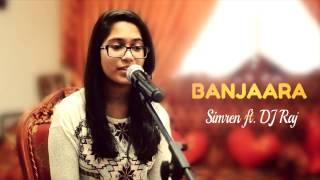 Banjaara - Ek Villain (Female Cover) Simren ft. DJ Raj