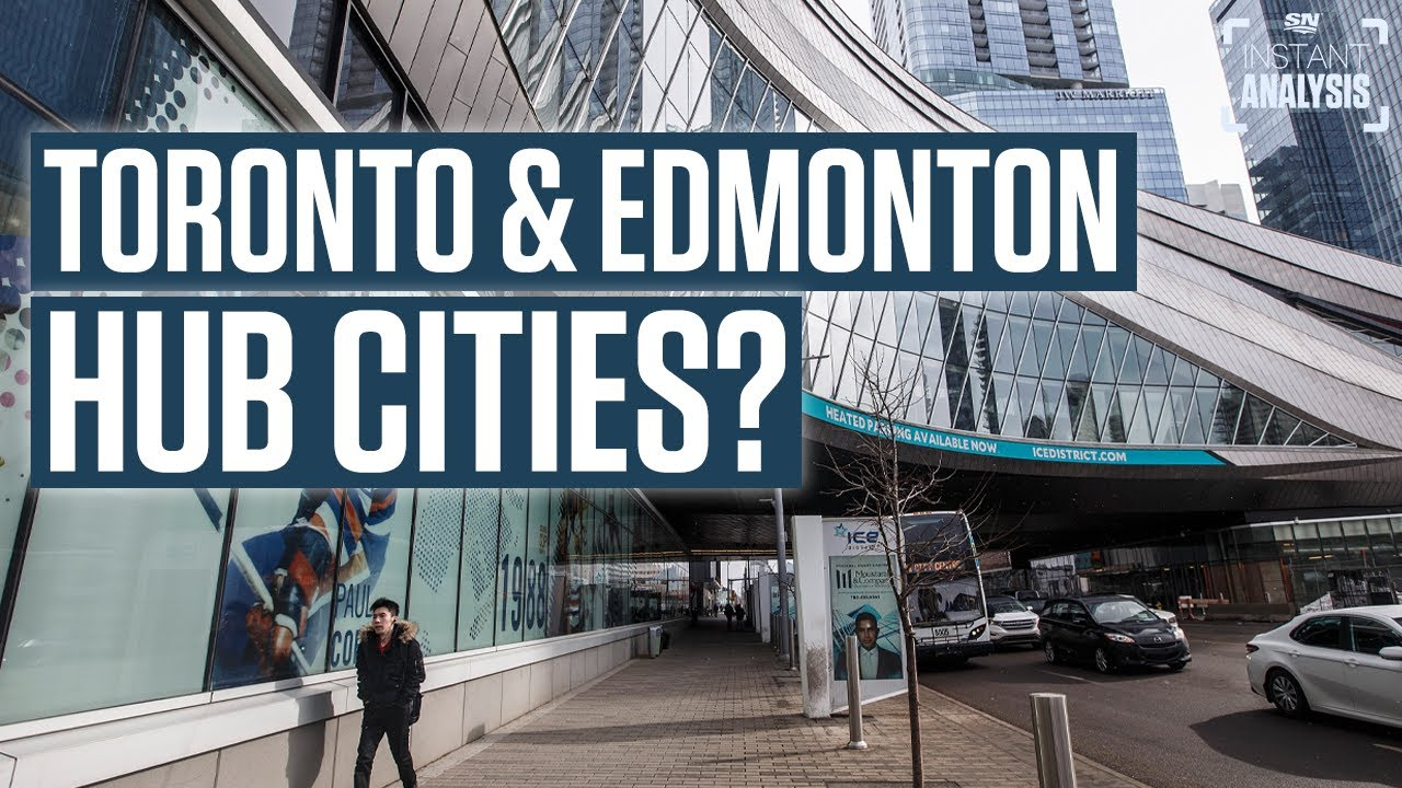 Toronto and Edmonton Set To Become NHL Hub Cities | Instant Analysis