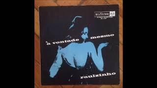 Raulzinho À Vontade Mesmo Full Album 1965