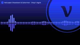 Helicopter Showdown & Calvertron - Drop It Again