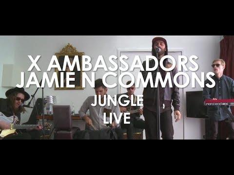 X Ambassadors, Jamie N Commons - Jungle [ Live in Paris ]