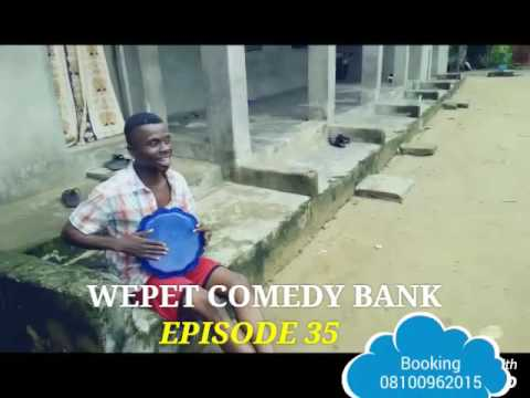 Video (skit): Wepetcomedybank: U get sense(Episode35)