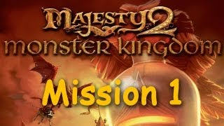 Majesty 2: Monster Kingdom - Mission 1, New Subjects of the King