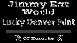 Jimmy Eat World • Lucky Denver Mint (CC) [Karaoke Instrumental Lyrics]