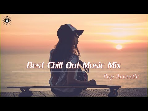 Best Chill Out  Mix 2019  Pop Acoustic Covers Of Popular Songs