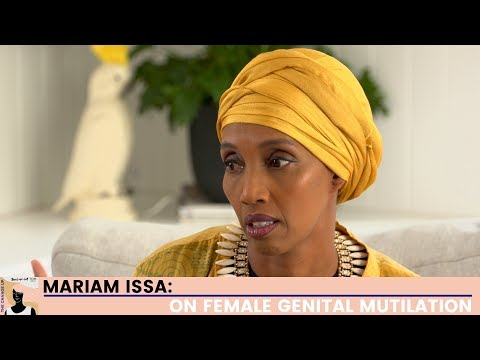 Up Close Brought To You By Tom Organic   Mariam Issa On FGM