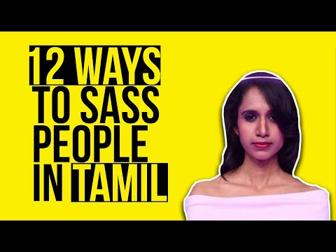 12 Ways To Sass People In Tamil Feat. Niveditha Prakasam